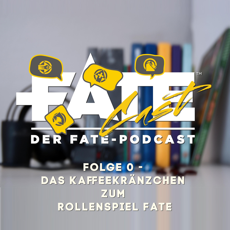 FateCast Folge 0